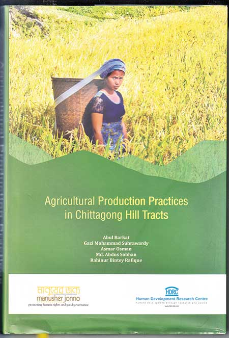 Agricultural Production Practices in Chittagong Hill Tracts Abul Barkat  ISBN: 978-984-34-2552-2