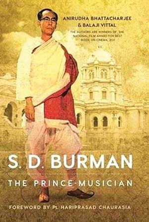 S.D. BURMAN THE PRINCE OF MUSICIAN