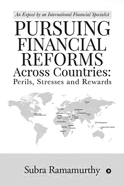 Pursuing Financial Reforms Across Countries - Perils, Stresses and Rewards