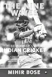 The Nine Waves - The Extraordinary Story of Indian Cricket