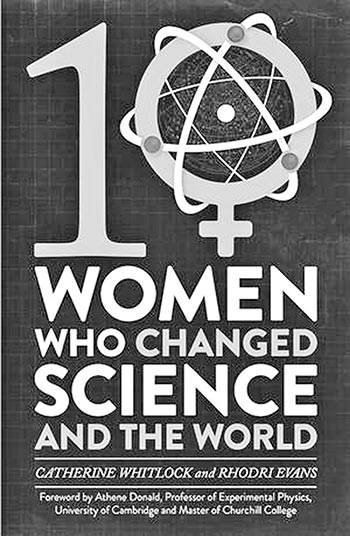 10 Women Who Changed Science and the World