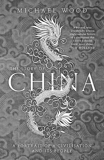 The Story of China - A Portrait of a Civilisation and Its People