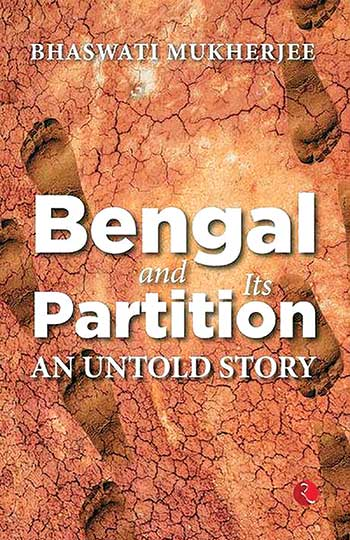 Bengal and its Partition: An Untold Story