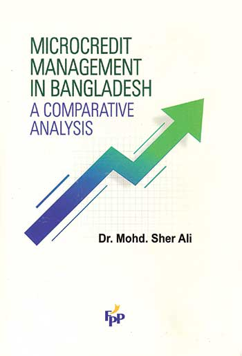 Microcredit Management in Bangladesh: A Comparative Analysis