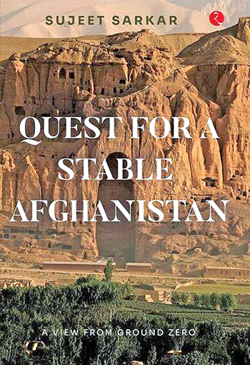 Quest for a Stable Afghanistan: A View from Ground Zero